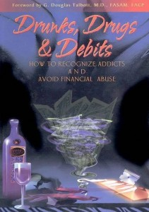 Drugs Drunks and Debits